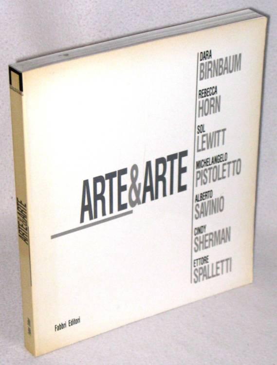 libro prima edizione ARTE & ARTE - SHERMAN, LEWITT, HORN, PISTOLETTO, SPALLETTI - Castello di Rivoli 1°ed.1991