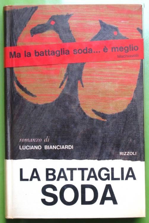 LUCIANO BIANCIARDI - LA BATTAGLIA SODA - 1°ed. 1964 + FASCETTA + SEGNALIBRO