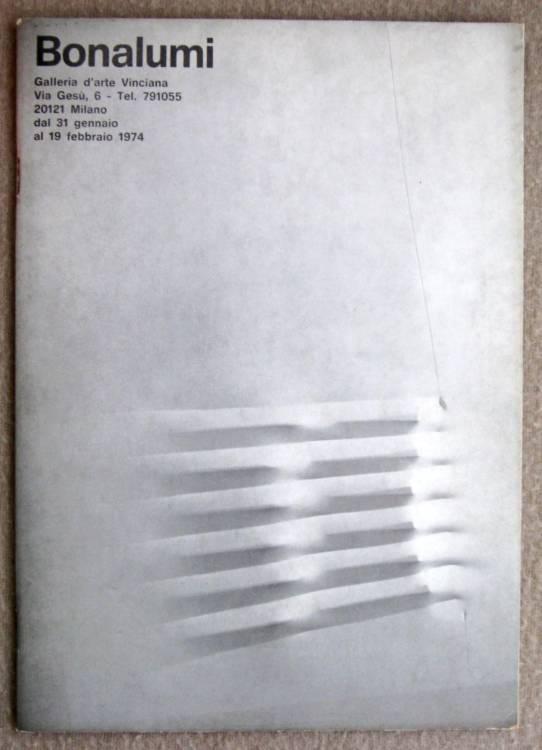 libro d'arte vintage prima edizione AGOSTINO BONALUMI - Milano, Galleria Vinciana - 1°ed. 1974 - ROBERTO SANESI