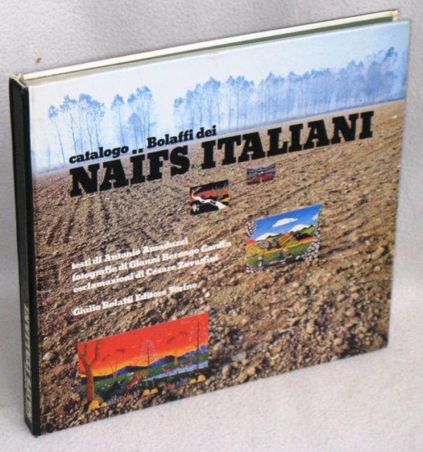 prima edizione libro d'arte vintage libreria antiquaria CATALOGO BOLAFFI DEI NAIFS ITALIANI - 1°ed.1973 - METELLI, LIGABUE, INVREA - BERENGO GARDIN arte naive, pittura naif