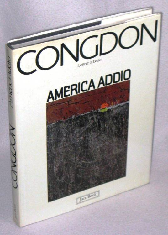 libro d'arte WILLIAM G. CONGDON - AMERICA ADDIO - LETTERE A BELLE - 1°ed.1980 prima edizione