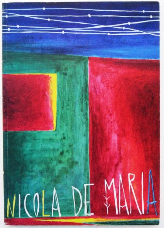 NICOLA DE MARIA - REGNO DEI FIORI - 1°ed.1985 - Paris, Galerie Maeght Lelong