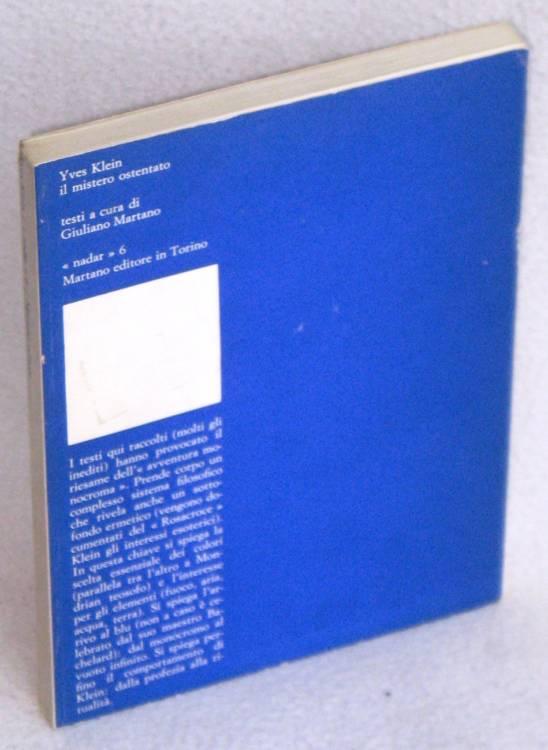 YVES KLEIN - IL MISTERO OSTENTATO - NADAR 6 / MARTANO- 1°ed.1970