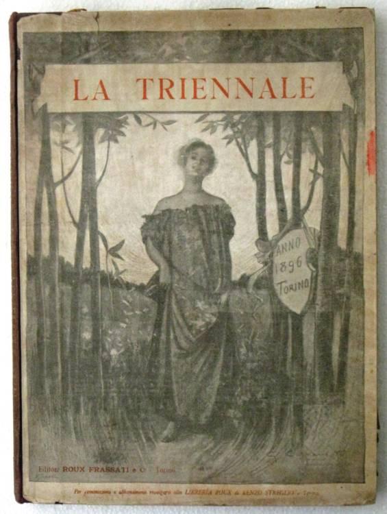 LA TRIENNALE - GIORNALE ARTISTICO-LETTERARIO 1896 - GROSSO, BISTOLFI, D'ARONCO