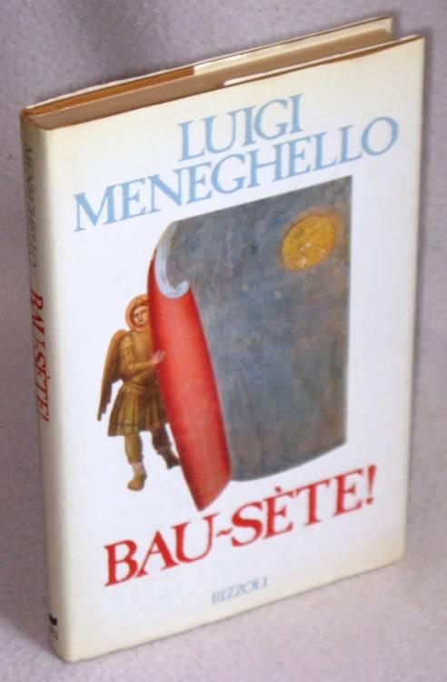 LUIGI MENEGHELLO - BAU SETE ! - 1°ed. 1988 libro usato prima edizione