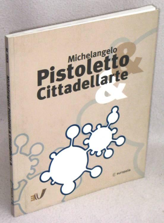 MICHELANGELO PISTOLETTO - CITTADELLARTE - 1°ed. 2003 - AUTOGRAFATO / SIGNED libri d'arte vintage
