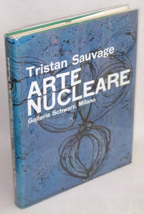 SAUVAGE (ARTURO SCHWARZ) -ARTE NUCLEARE-1°ed.1962 AUTOGRAFO + DISEGNO ENRICO BAJ libro prima edizione