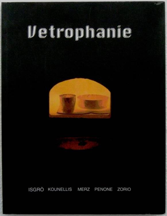 VETROPHANIE - 1°ed.1996 - ISGRO', KOUNELLIS. MERZ, PENONE, ZORIO
